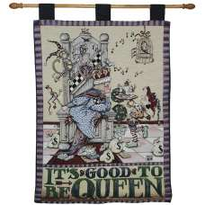 Its Good to be Queen  Fine Art Tapestry